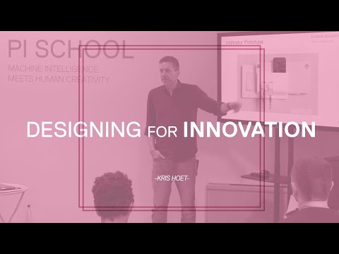 Designing for Innovation - Kris Hoet