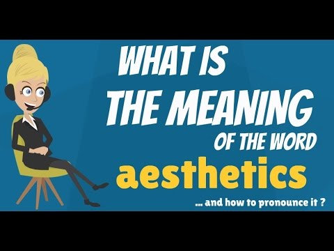 What is AESTHETICS? What does AESTHETICS mean? How to pronounce