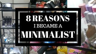 8 REASONS I BECAME MINIMALIST