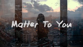 Sasha Sloan - Matter To You (Lyrics)