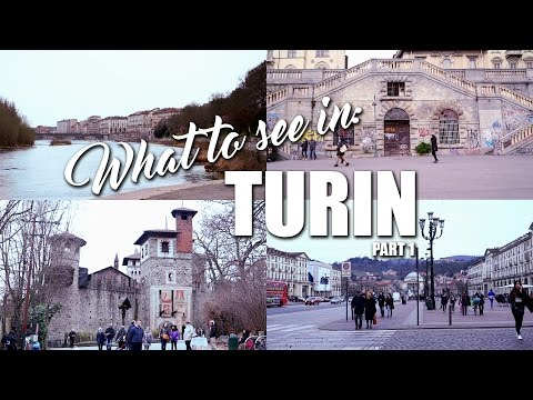 What to see in: TURIN (Italy) | Part 1
