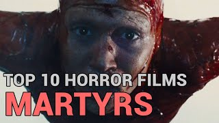 10. Martyrs (Top 10 Horror Films)