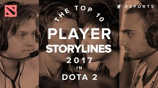 The Top 10 Dota 2 Player Storylines of 2017