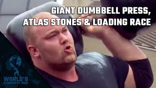 2011 World's Strongest Man | Giant Dumbbell Press, Atlas Stones & Loading Race