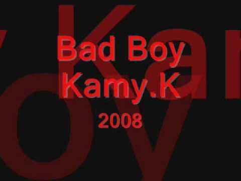 Bad Boy Kamy.K