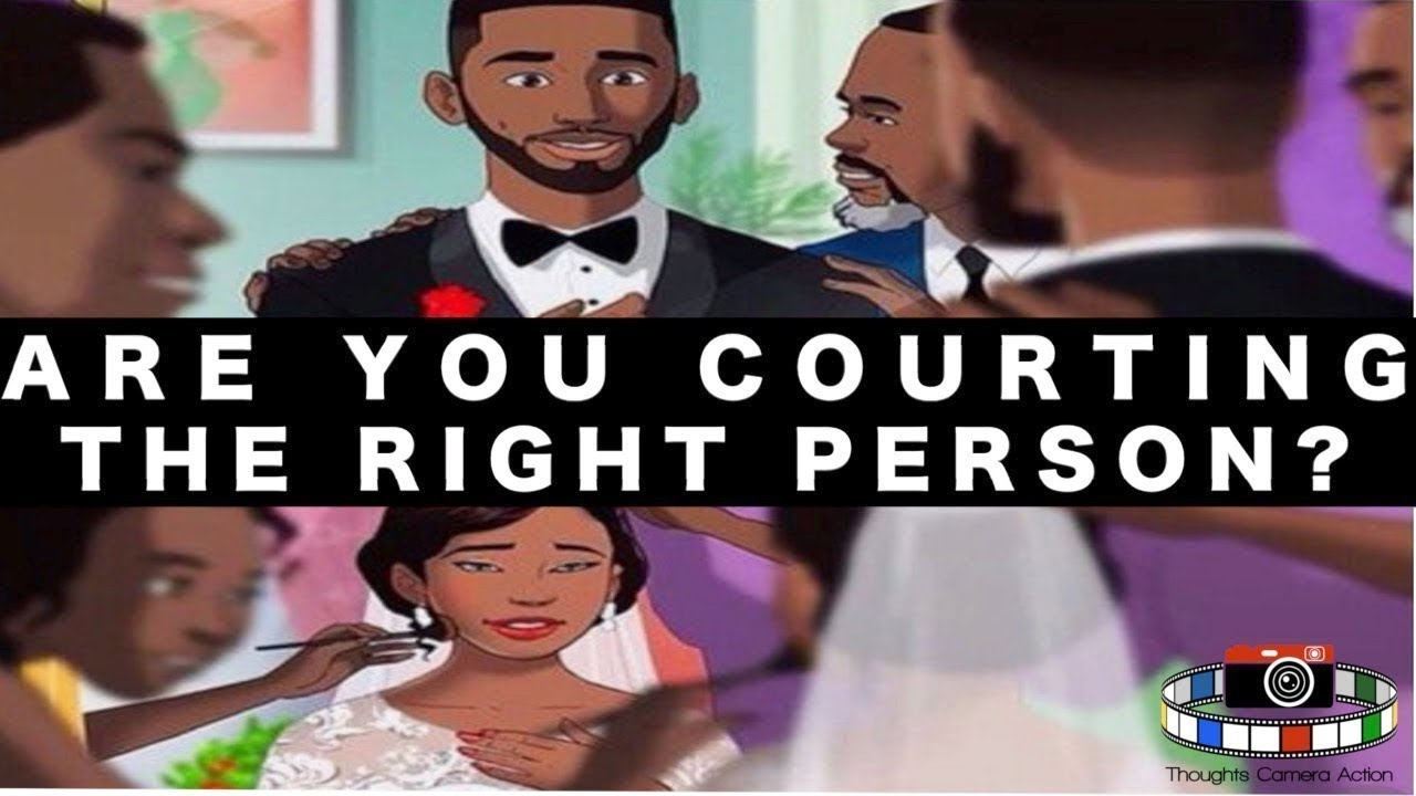 Are You Courting The Right Person? #ProvokingThought