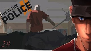 This Is the Police 2  I WAS WAITING FOR THIS!  - Part 2 | Let's Play This Is the Police 2 Gameplay