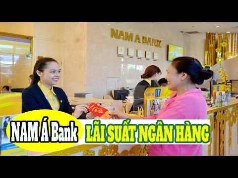 Lãi suất ngân hàng Nam A Bank cập nhật mới nhất tháng 7/2021