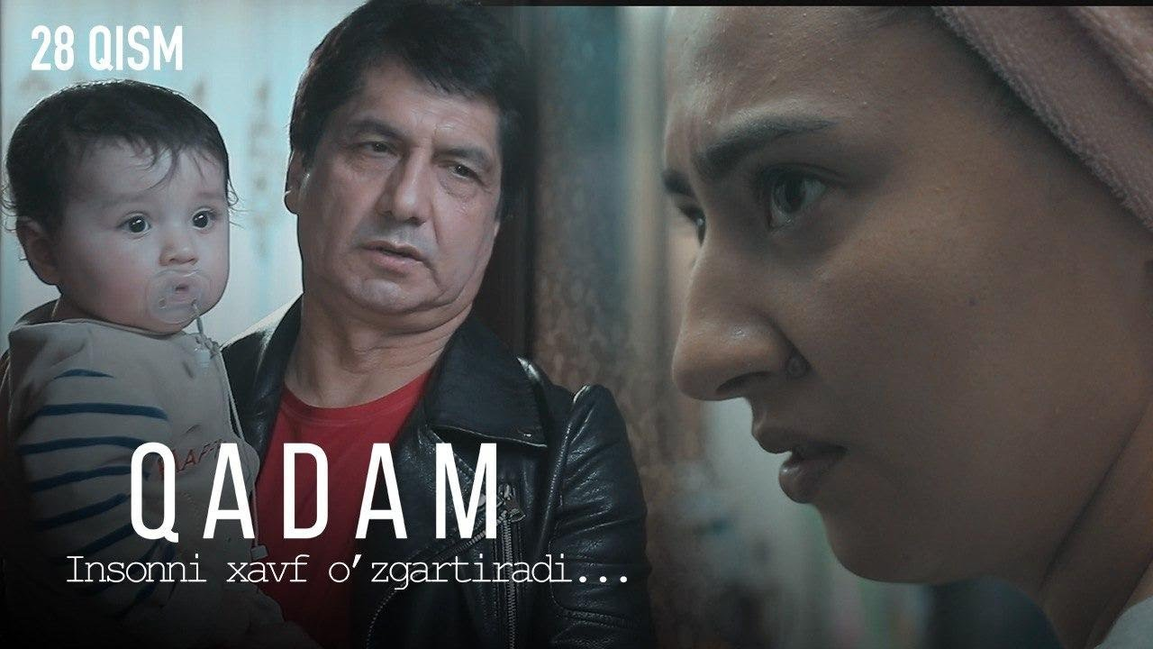 Qadam (o'zbek serial)   Кадам (узбек сериал) 28-qism
