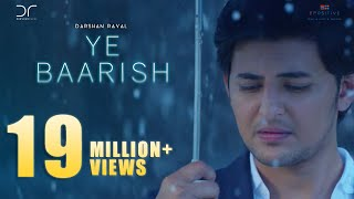 Ye Baarish | Darshan Raval | Official 2017 | Love Song