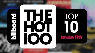 Early Release! Billboard Hot 100 Top 10 January 13th 2018 Countdown | Official