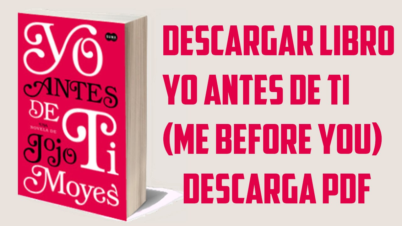Descargar Libros Online Gratis Pdf Descargar Libro Yo Antes De Ti (me Before You) - Gratis