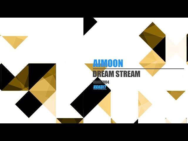 Aimoon - Dream Stream (VANXT004)
