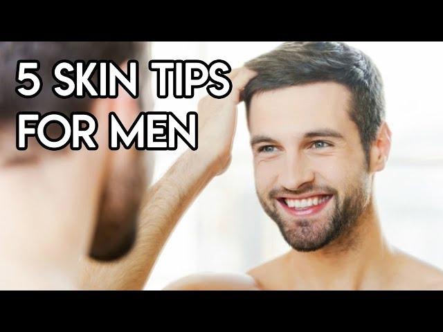 5 Skin Tips for Men