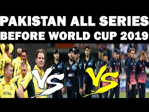 PAKISTAN CRICKET TEAM SERIES AND TOURS BEFORE WORLD CUP 2019 | PAKISTAN CRICKET TEAM ALL SERIES 2018