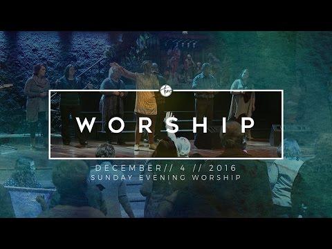 12.4.16 Sunday Evening Worship