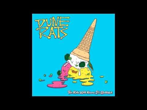 DUNE RATS - The Kids Will Know Its Bullshit [Full album]