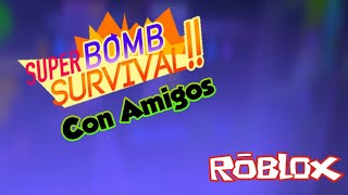 BOMB SURVIVAL WITH FRIENDS | Roblox [part 6]