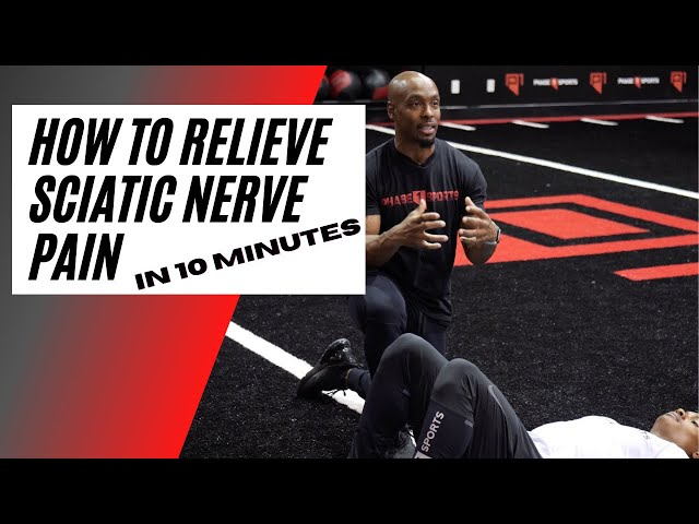 How to Ease Sciatic Nerve Pain in 10 Minutes