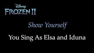 Frozen 2 - Show Yourself - Karaoke/Sing With Me: You Sing Elsa and Iduna