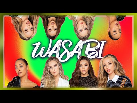 Little Mix - Wasabi (Lick Me Up I'm Sweet And Salty) for 10 hours straight