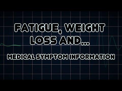 Fatigue, Weight loss and Abdominal pain (Medical Symptom)
