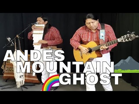 ANDES MOUNTAIN GHOST - LIVE  | INKA GOLD
