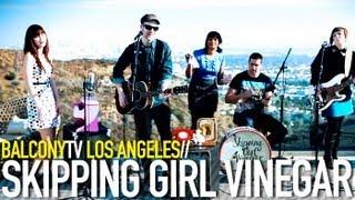 SKIPPING GIRL VINEGAR - HERE SHE COMES (BalconyTV)