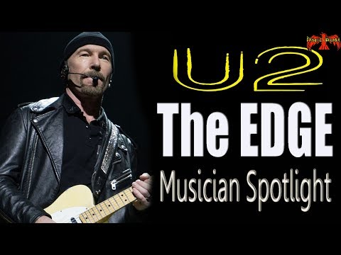 U2 - THE EDGE - Musician Spotlight