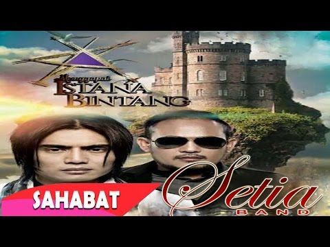 Setia Band - Lagu Untuk Sahabat (Official Lirik Video)