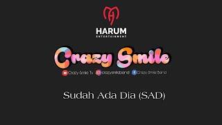CRAZY SMILE - SUDAH ADA DIA (S.A.D)