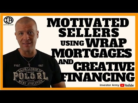 Motivated Seller's Using Wrap Mortgages and Creative Financing