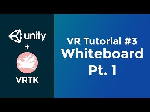 Building a Whiteboard Pt. 1 | Unity VR Tutorial (VRTK) #3