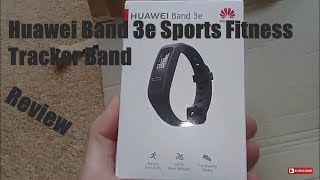 Huawei Band 3E AW70 Fitness Tracker Band Review