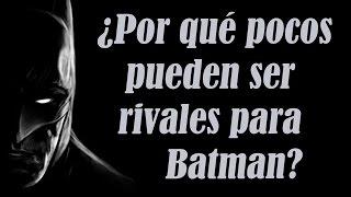 20 razones por las que Batman no es rival para cualquiera / FactyKilian