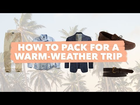 How To Pack For A Warm-Weather Trip