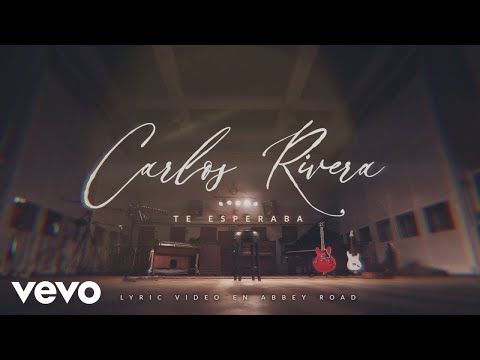 Carlos Rivera - Te Esperaba (Lyric Video)