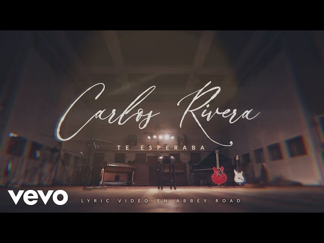 Carlos Rivera - Te Esperaba (Lyric Video)