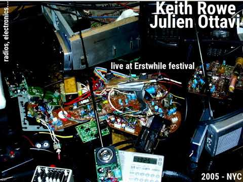 Keith Rowe / Julien Ottavi - Live at Erstwhile Festival - 2005