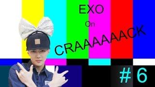EXO ON CRACK 6 || Sehunnie Yehet
