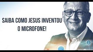 SAIBA COMO JESUS INVENTOU O MICROFONE!