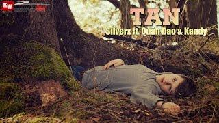 Tan - SilverX ft. Quân Đao & Kandy [ Video Lyrics ]