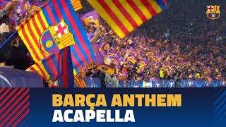 BARÇA-CHELSEA | Camp Nou sings Barça anthem acapella