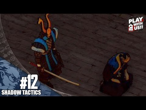 #12【RTS】兄者の「Shadow Tactics」【2BRO.】 - YouTube