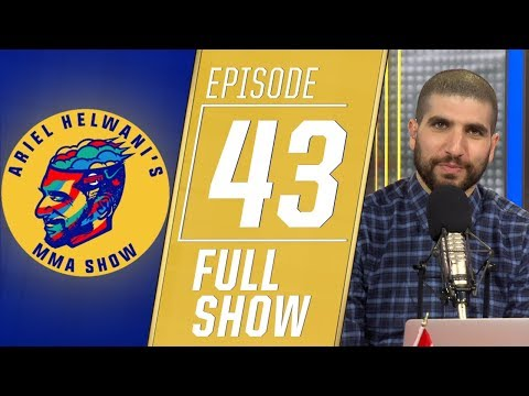 Ariel Helwani's MMA Show - Episode 43 (April 22, 2019)