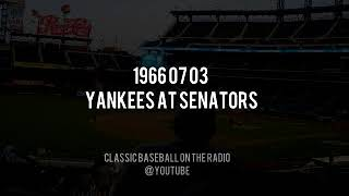 1966 07 03 Yankees at Senators