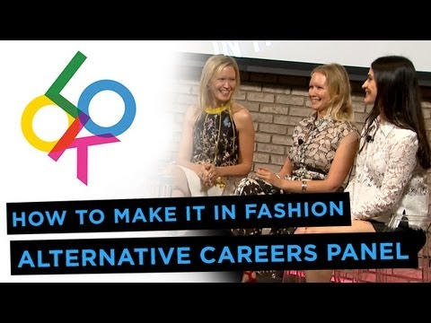 Alternative Careers Panel: How to Make it in Fashion from Fashionista