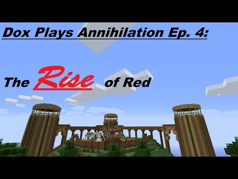 Dox Plays Annihilation Ep. 4: The Rise of Red