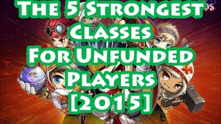 Maplestory - 5 Strongest Classes For Unfunded Players [2015]