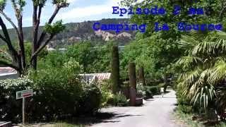 Episode n°2 du Camping la Source les Salles sur Verdon